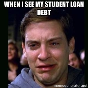 crying peter parker - When I see my student loan debt
