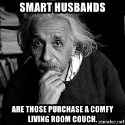 einstein bhai - Smart husbands are those purchase a comfy living room couch.