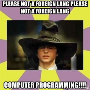 Harry Potter Sorting Hat - please not a foreign lang please not a foreign lang computer programming!!!!