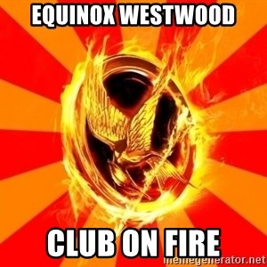 Typical fan of the hunger games - EQUINOX WESTWOOD CLUB ON FIRE