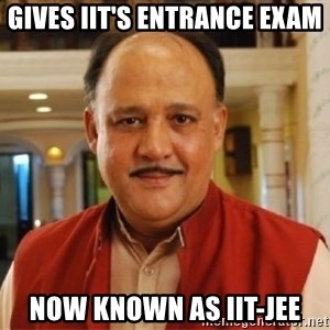 Sanskari Alok Nath - GIVES IIT'S ENTRANCE EXAM NOW KNOWN AS IIT-JEE