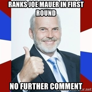 Idiot Anti-Communist Guy - ranks joe mauer in first round no further comment