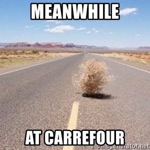 Meanwhile Tumbleweed - meanwhile At carrefour
