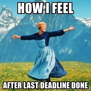 Sound Of Music Lady - How I feel After last deadline done