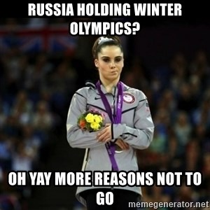Unimpressed McKayla Maroney - RUssia holding Winter Olympics? Oh Yay More reasons not to go
