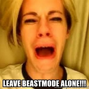Leave Britney Alone ffs -  LEAVE BEASTMODE ALONE!!!