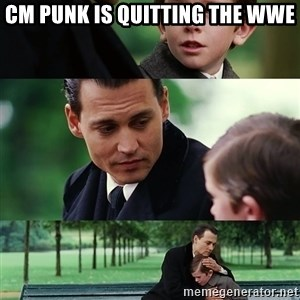finding neverland full - Cm punk is quitting the wwe