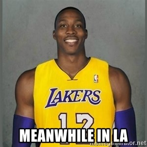 Dwight Howard Lakers -  Meanwhile in LA