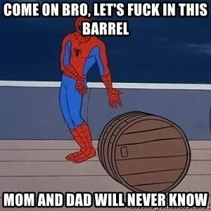 Spiderman and barrel - come on bro, let's fuck in this barrel mom and dad will never know