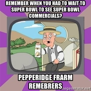 Pepperidge Farm Remembers FG - remember when you had to wait to super bowl to see super bowl commercials? pepperidge frarm remebrers