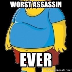 comic book guy - Worst assassin ever