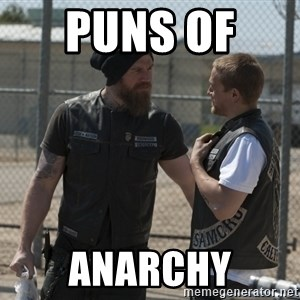 sons of anarchy - Puns of  Anarchy