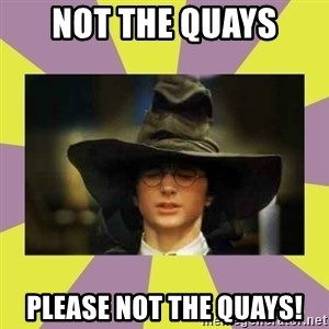 Harry Potter Sorting Hat - not the quays please not the quays!