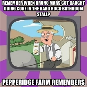 Pepperidge Farm Remembers FG - Remember when Bruno Mars got caught doing coke in the Hard Rock bathroom stall? Pepperidge farm remembers