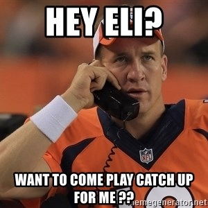 peyton manning phone1 - Hey Eli? Want to come play catch up for me ??