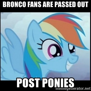 Post Ponies - Bronco fans are passed out post ponies