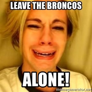 Chris Crocker - leave the broncos alone!