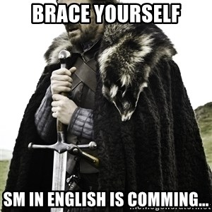 Ned Stark - Brace Yourself SM in English is comming...