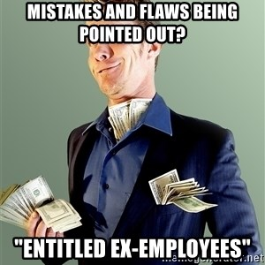 "Rich Boy Boss - MISTAKES AND FLAWS BEING POINTED OUT? ""ENTITLED EX-EMPLOYEES"""