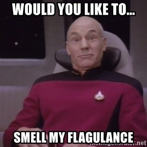 horny captain picard - would you like to... smell my flagulance