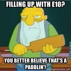 Jasper Beardly - Filling up with E10? You better believe that's a paddlin'!