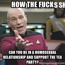 Patrick Stewart WTF - How the fuck can you be in a homosexual relationship and support the tea party?