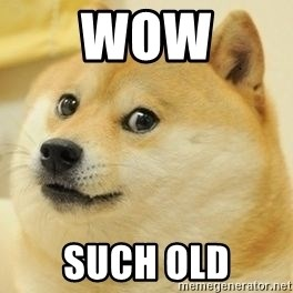 wow such doge1 - WOW Such old