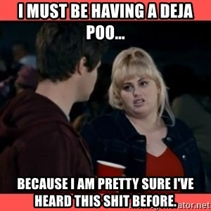 Doubtful Fat Amy  - I must be having a deja poo... because I am pretty sure I've heard this shit before.
