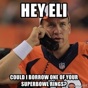 peyton manning phone1 - hey eli could i borrow one of your superbowl rings?