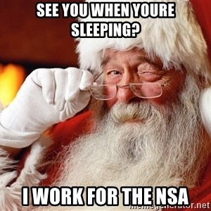 Capitalist Santa - see you when youre sleeping? i work for the nsa