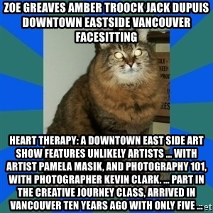 AMBER DTES VANCOUVER - ZOE GREAVES AMBER TROOCK jack dupuis downtown eastside vancouver facesitting Heart Therapy: A Downtown East Side Art Show Features Unlikely Artists ... with artist Pamela Masik, and Photography 101, with photographer Kevin Clark. ... part in the Creative Journey class, arrived in Vancouver ten years ago with only five ...