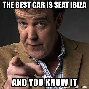 Jeremy Clarkson - The best car is SEAT IBIZA and you know it