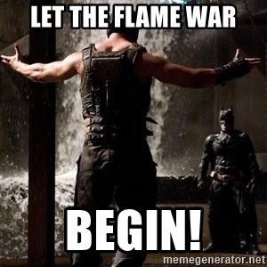 Bane Let the Games Begin - let the flame war begin!