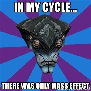 Javik the Prothean - In my cycle... There was only Mass Effect
