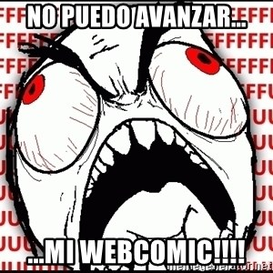 Maximum Fffuuu - no puedo avanzar... ...mi webcomic!!!!
