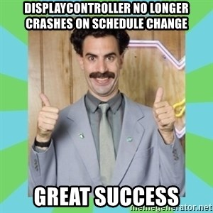 Great Success! - Displaycontroller no longer crashes on schedule change Great Success