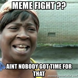 sweet brown ios - meme fight ?? aint nobody got time for that