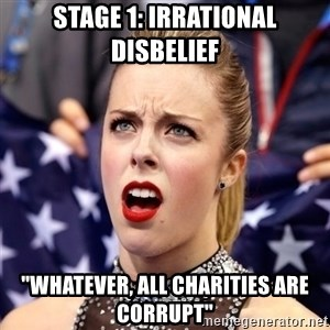 "Ashley Wagner Shocker - Stage 1: Irrational DisBelief ""Whatever, All Charities Are Corrupt"""
