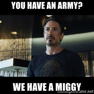 Tony Stark We Have a Hulk - you have an army? we have a miggy