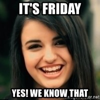 Friday Derp - it's friday Yes! we know that