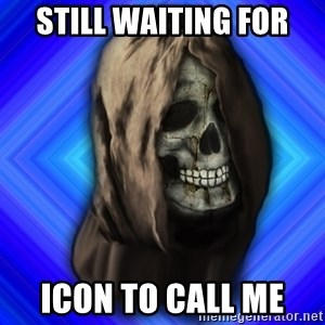 Scytheman - Still waiting for  icon to call me