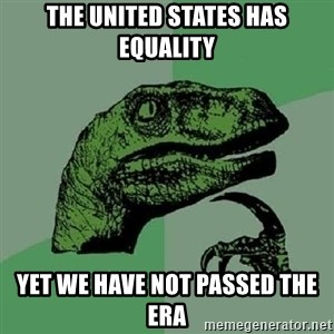 Philosoraptor - The United states has equality yet we have not passed the era