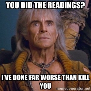 The REAL Khan - You Did the Readings? I've done far worse than kill you