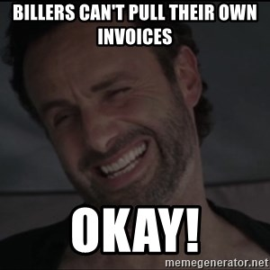 RICK THE WALKING DEAD - Billers can't pull their own invoices Okay!