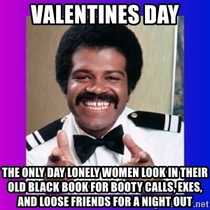 Love Boat Isaac - valentines day the only day lonely women look in their old black book for booty calls, exes, and loose friends for a night out