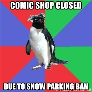 Comic Book Addict Penguin - Comic shop closed due to snow parking ban
