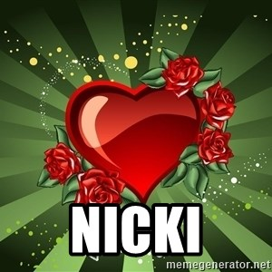 """""""you don't have to get me anything for Valentines day"""" -  NICKI"""