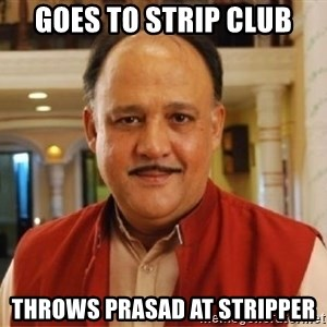 Sanskari Alok Nath - GOES TO STRIP CLUB THROWS PRASAD AT STRIPPER