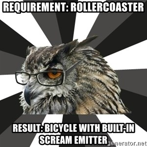 ITCS Owl - requirement: rollercoaster result: bicycle with built-in scream emitter