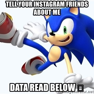 Sonic The Hedgehog - tell your instagram friends about me data read below 👇